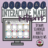 DIGITAL Interactive Math Notebook: 3D Shape Scavenger Hunt & Attributes Form