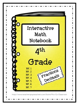 Interactive Math Notebook / Journal - 4th Grade - (Fractions / Decimals)