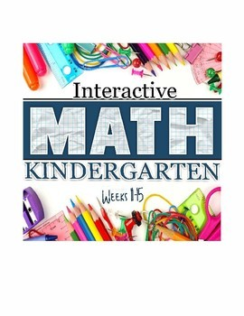 Interactive Math Notebook: Kindergarten Weeks 11- 15