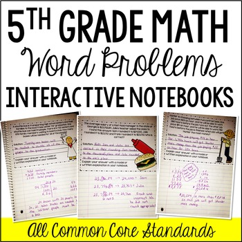 Interactive Math Notebook: Word Problems {5th Grade: All Standards}