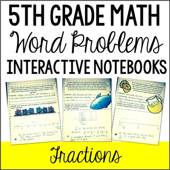 Interactive Math Notebook: Word Problems {Fractions}