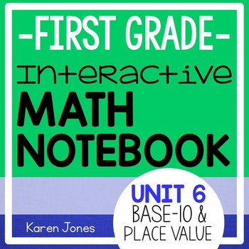 Interactive Math Notebook for 1st grade {Unit 6: Base 10 and Place Value}