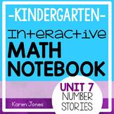 Interactive Math Notebook for Kindergarten {Unit 7: Number Stories}