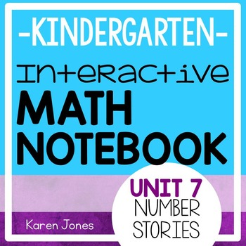 Interactive Math Notebook for Kindergarten {Unit 7: Number
