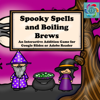 Interactive Math game-Google Slides/PDF-Addition Spooky Spells & Boiling Brews