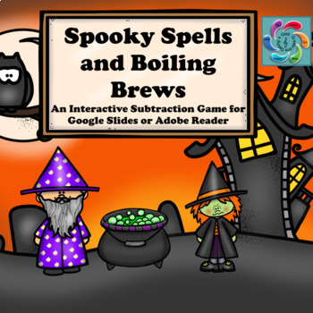 Interactive Math game-Google Slides/PDF-Subtraction Spooky Spells &Boiling Brews