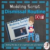 Dismissal Routine Modeling Script