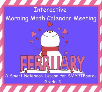 Interactive Morning Math Calendar Meeting SMARTBoard for February Common Core