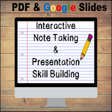 Interactive Note Taking & Presentation Skill Building