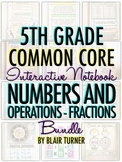 Interactive Notebook: 5th Grade CCSS Numbers and Operations - Fractions BUNDLE