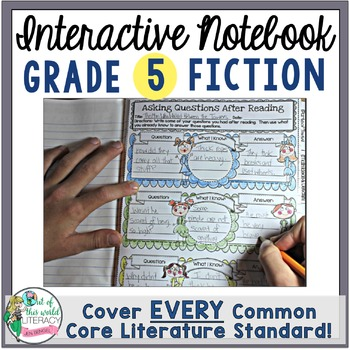Interactive Notebook: 5th Grade Reading Literature {Cover Every Grade 5 RL CCSS}