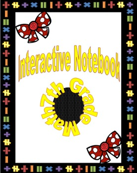 Interactive Notebook - 7th Grade Common Core Math Guided Notes