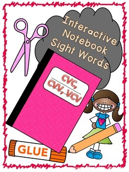 Interactive Notebook CVC CVV VCC Sight Words