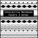 Interactive Notebook Cover 3 (Aztec)