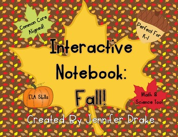 Interactive Notebook: Fall!  Hands-On ELA, Math & Science Fall Themed Learning!