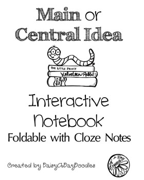 Interactive Notebook - Main or Central Idea - Cloze Note - Foldable