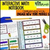 Interactive Notebook Module 5- 4rd Grade Engage New York Math