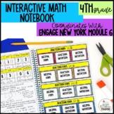 Interactive Notebook Module 6- 4th Grade Engage New York Math