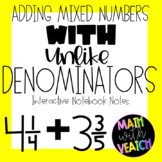 Interactive Notebook Notes - Adding Mixed Numbers with Unlike Denominators