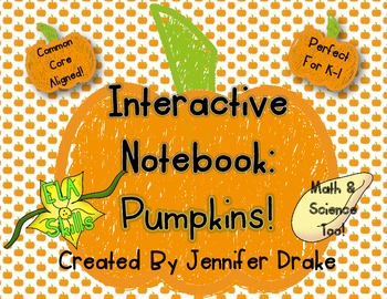 Interactive Notebook: Pumpkins!  Hands On ELA, Math & Science Learning for K-1!