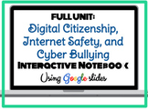 Digital Citizenship, Internet Safety, Cyberbullying Interactive Google UNIT!
