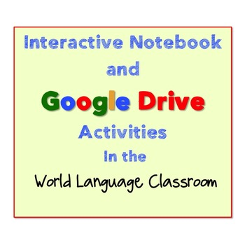 Interactive Notebook and Google Drive Activities in the World Language Classroom