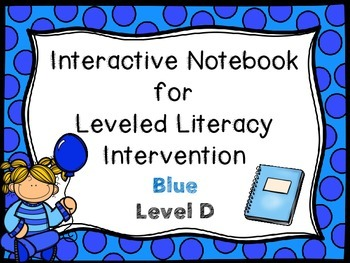 Interactive Notebook for Leveled Literacy Intervention LLI Blue Level D