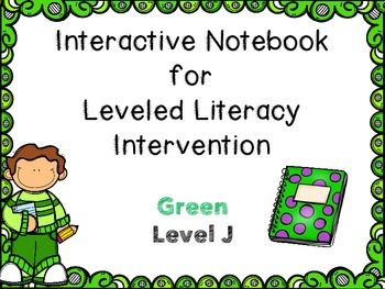 Interactive Notebook for Leveled Literacy Intervention LLI Green Level J