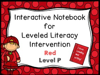 Interactive Notebook for Leveled Literacy Intervention LLI Red Level P