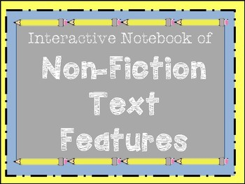 Interactive Notebook of Non-Fiction Text Features