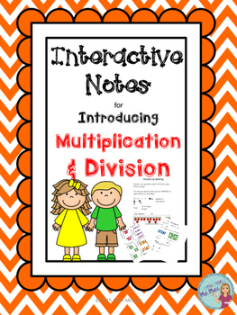 Interactive Notes: Introducing Multiplication and Division