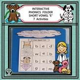 Interactive Phonics File Folder    Short Vowel E    7 Activities