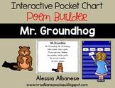 Interactive Pocket Chart {Poem Builder} - Mr. Groundhog