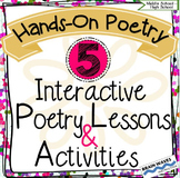 Hands-On Poetry Writing:  5 Interactive Poetry Writing Lessons and Activities