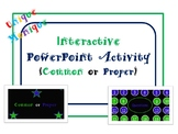Interactive PowerPoint Activity (Common or Proper)