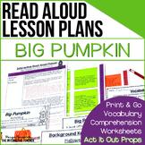 Halloween Read Aloud: Big Pumpkin, Interactive Read Aloud Lesson Plans