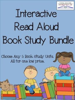 Interactive Read Aloud  Book Study Bundle (5 Book Units for 1 low price)