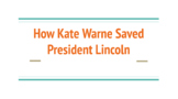 Interactive Read Aloud: How Kate Warne Saved President Lincoln