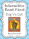 Interactive Read Aloud Packet: Dog Vs. Cat