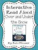 Interactive Read Aloud Packet: Over and Under the Snow