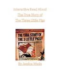 Interactive Read Aloud: The True Story of the Three Little Pigs