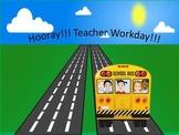 Interactive Reading:  Hooray!!! Teacher Workday!!!