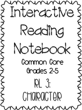 Interactive Reading Notebook: Reading Literature Standard 3