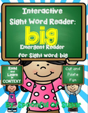 Interactive SIght Word Emergent Reade: Sight Word BIG