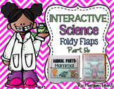 Interactive Science Foldy Flaps {Part 5b}
