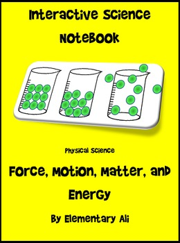 Interactive Science Notebook: Force, Motion, Matter, and Energy (TEKS)