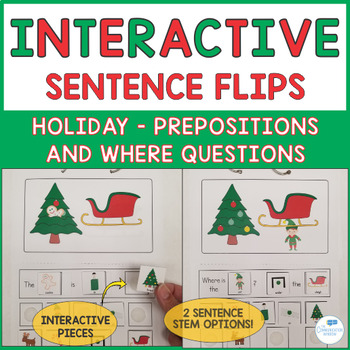 Interactive Sentence Flips - Prepositions and Where Questions - Holiday Theme