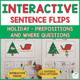 Interactive Sentence Flips - Prepositions and Where Questions - Christmas Theme