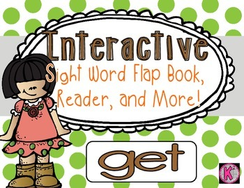 Sight Word: GET - Interactive Flap Book, Reader, and More!