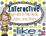 Sight Word: LIKE - Interactive Flap Book, Reader, and More!